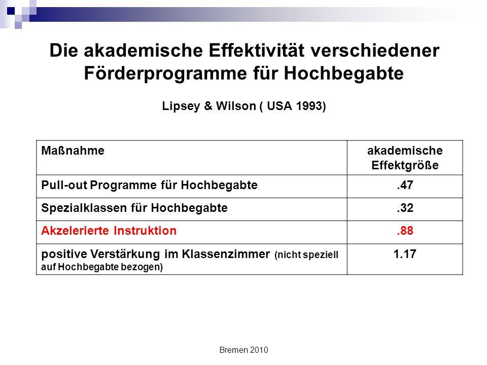 Bremen 2010 Die akademische Effektivität verschiedener Förderprogramme für Hochbegabte Lipsey & Wilson ( USA 1993) Maßnahmeakademische Effektgröße Pul