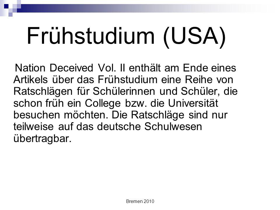 Bremen 2010 Frühstudium (USA) Nation Deceived Vol. II enthält am Ende eines Artikels über das Frühstudium eine Reihe von Ratschlägen für Schülerinnen