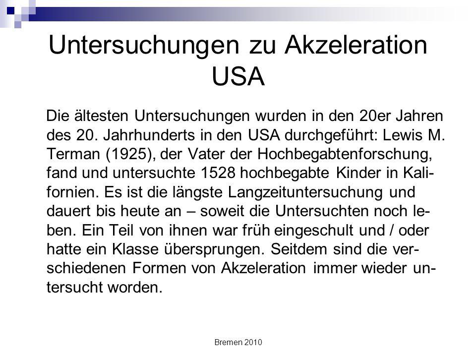 Bremen 2010 Untersuchungen zu Akzeleration USA Die ältesten Untersuchungen wurden in den 20er Jahren des 20. Jahrhunderts in den USA durchgeführt: Lew