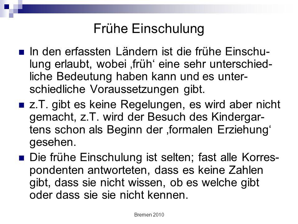 Bremen 2010 Frühe Einschulung In den erfassten Ländern ist die frühe Einschu- lung erlaubt, wobei 'früh' eine sehr unterschied- liche Bedeutung haben