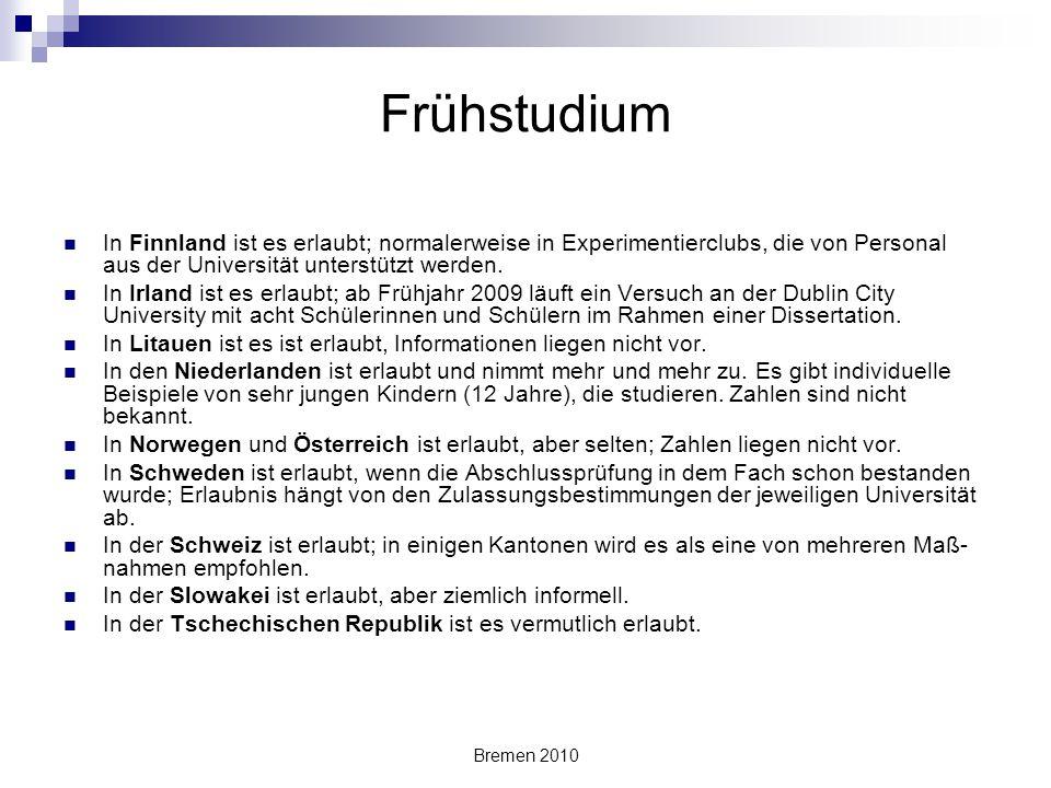 Bremen 2010 Frühstudium In Finnland ist es erlaubt; normalerweise in Experimentierclubs, die von Personal aus der Universität unterstützt werden. In I