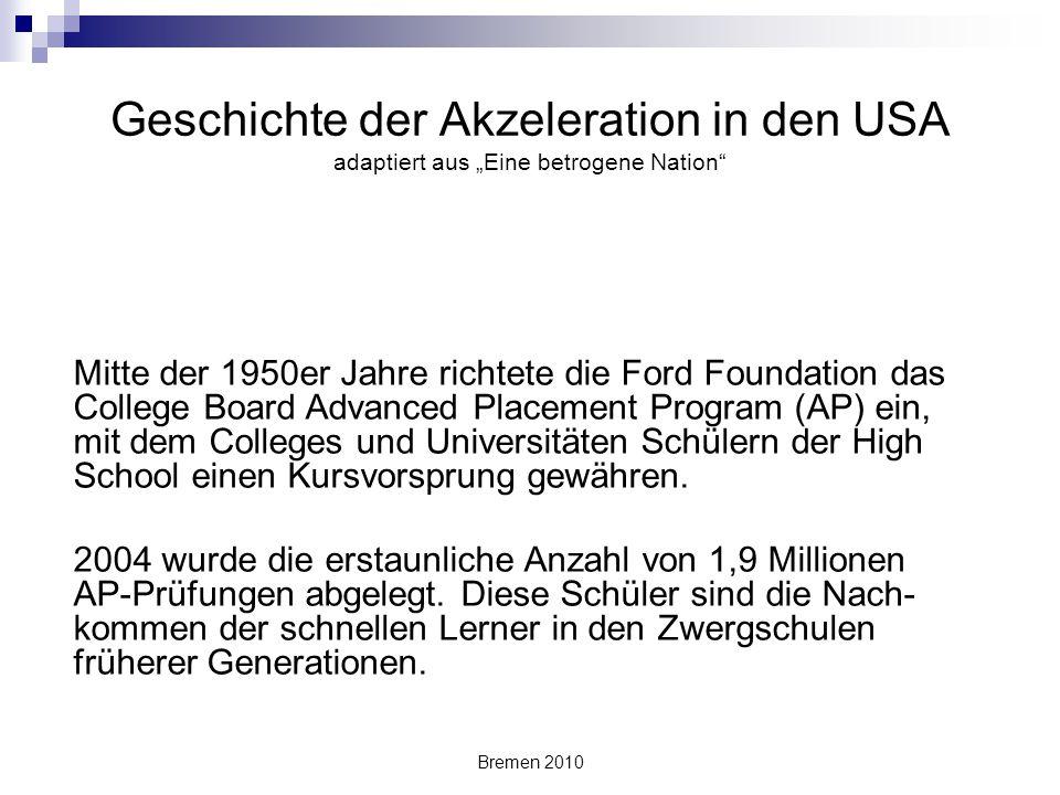 """Bremen 2010 Geschichte der Akzeleration in den USA adaptiert aus """"Eine betrogene Nation"""" Mitte der 1950er Jahre richtete die Ford Foundation das Colle"""