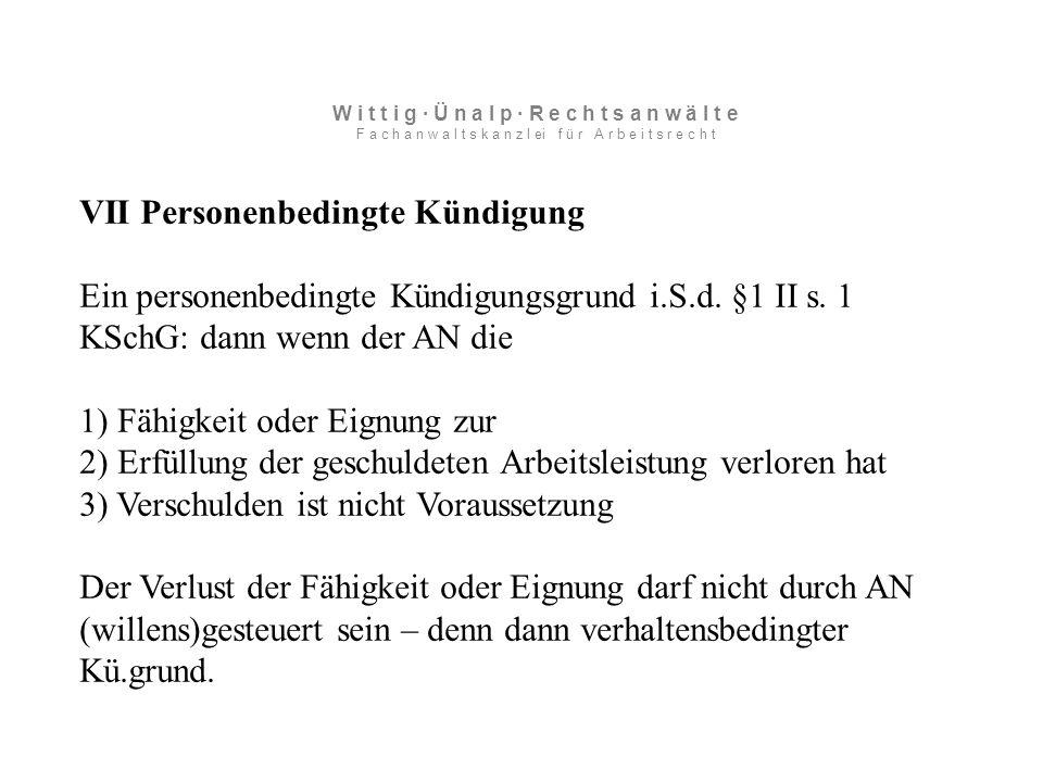 VII Personenbedingte Kündigung Ein personenbedingte Kündigungsgrund i.S.d.