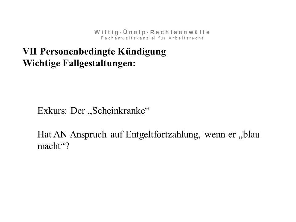 """VII Personenbedingte Kündigung Wichtige Fallgestaltungen: Exkurs: Der """"Scheinkranke Hat AN Anspruch auf Entgeltfortzahlung, wenn er """"blau macht ."""