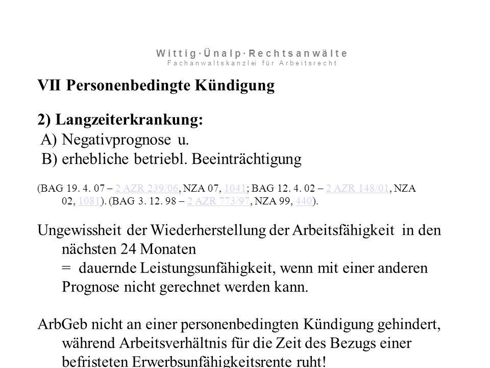 VII Personenbedingte Kündigung 2) Langzeiterkrankung: A) Negativprognose u.