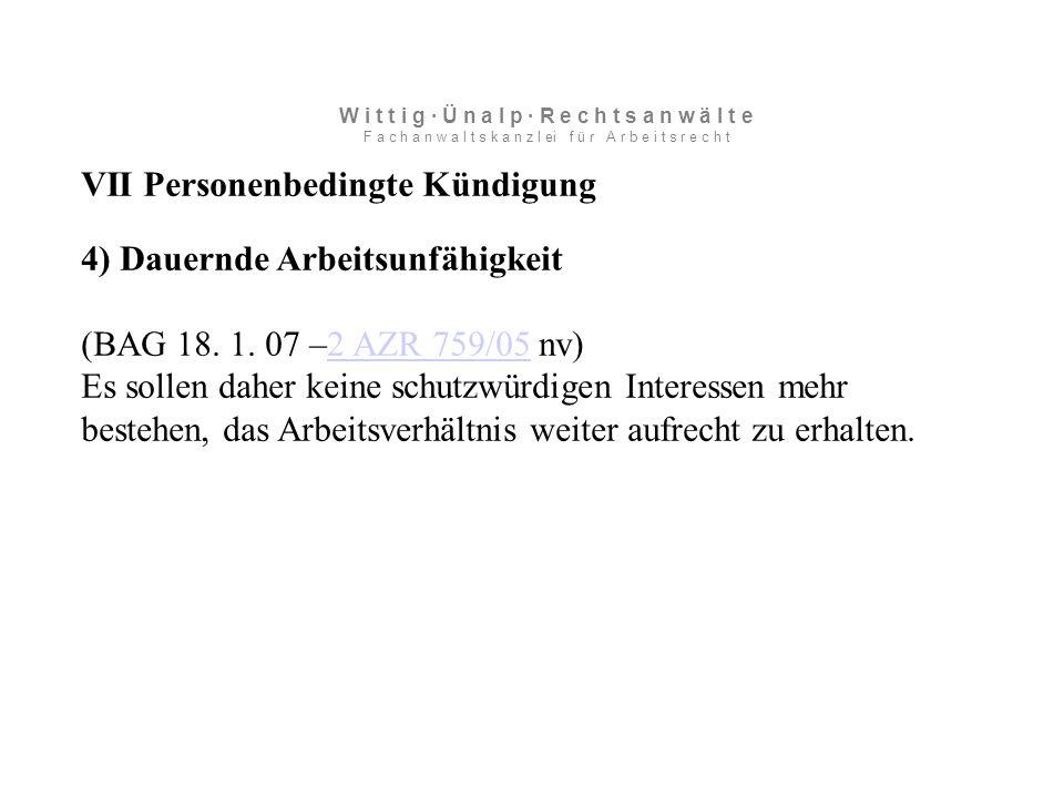 VII Personenbedingte Kündigung 4) Dauernde Arbeitsunfähigkeit (BAG 18.