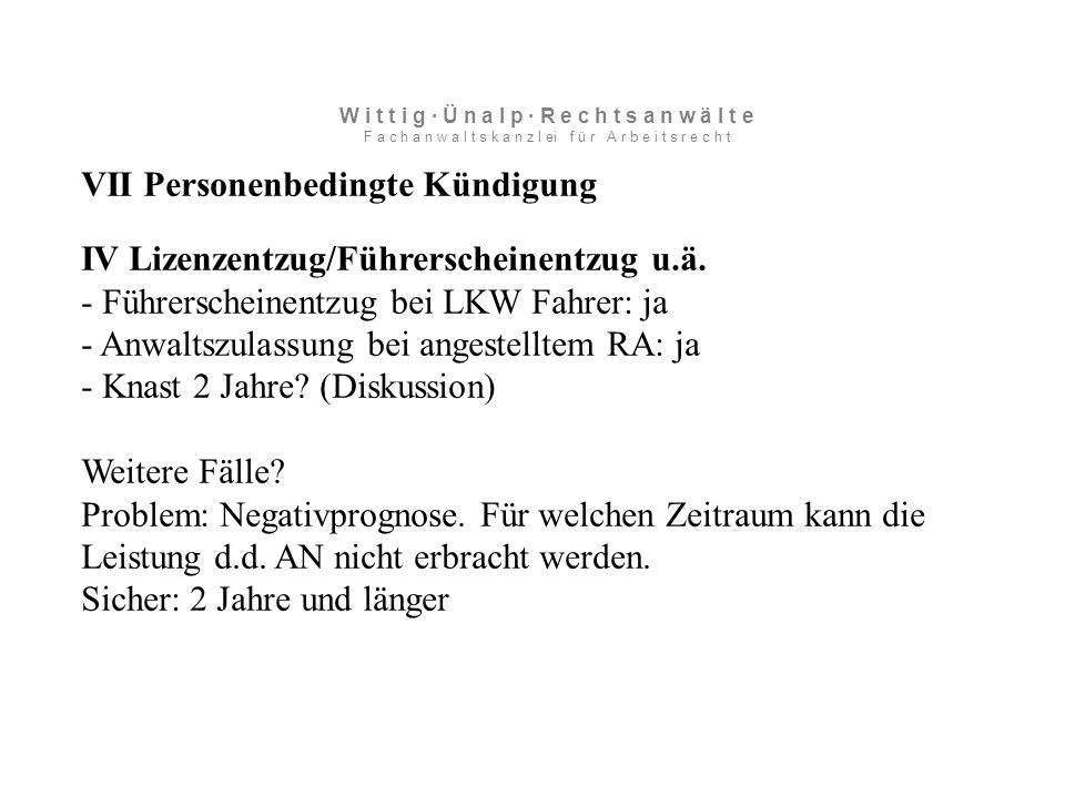 VII Personenbedingte Kündigung IV Lizenzentzug/Führerscheinentzug u.ä.