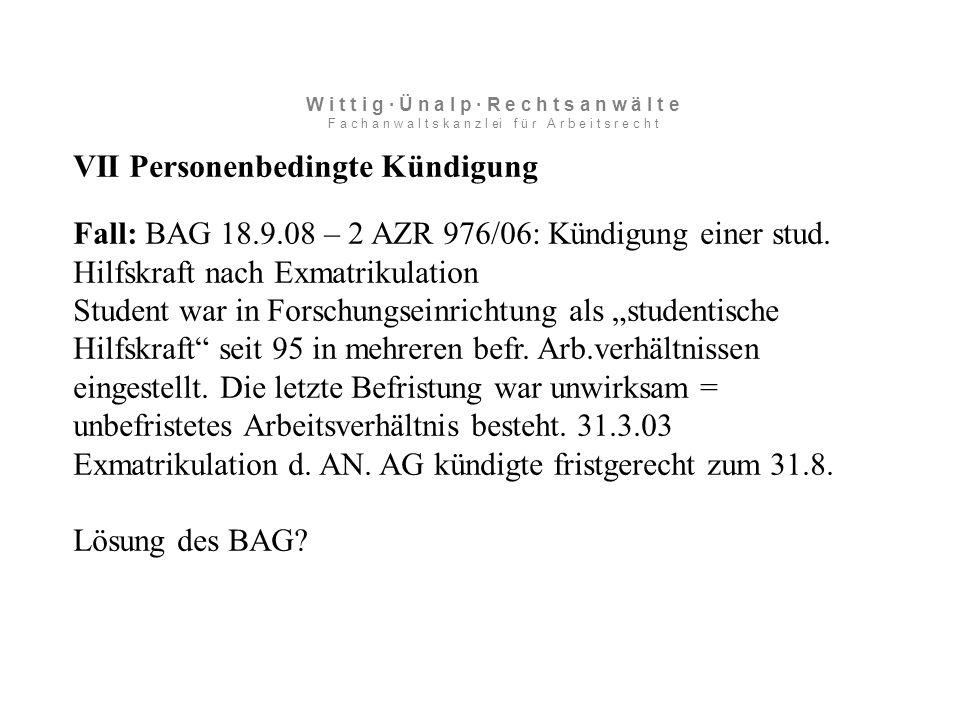 VII Personenbedingte Kündigung Fall: BAG 18.9.08 – 2 AZR 976/06: Kündigung einer stud.