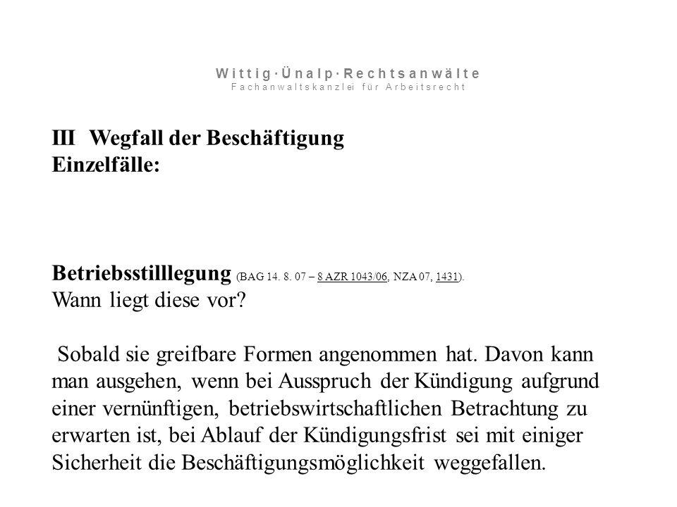 III Wegfall der Beschäftigung Einzelfälle: Betriebsstilllegung (BAG 14.