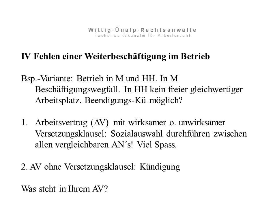 IV Fehlen einer Weiterbeschäftigung im Betrieb Bsp.-Variante: Betrieb in M und HH.