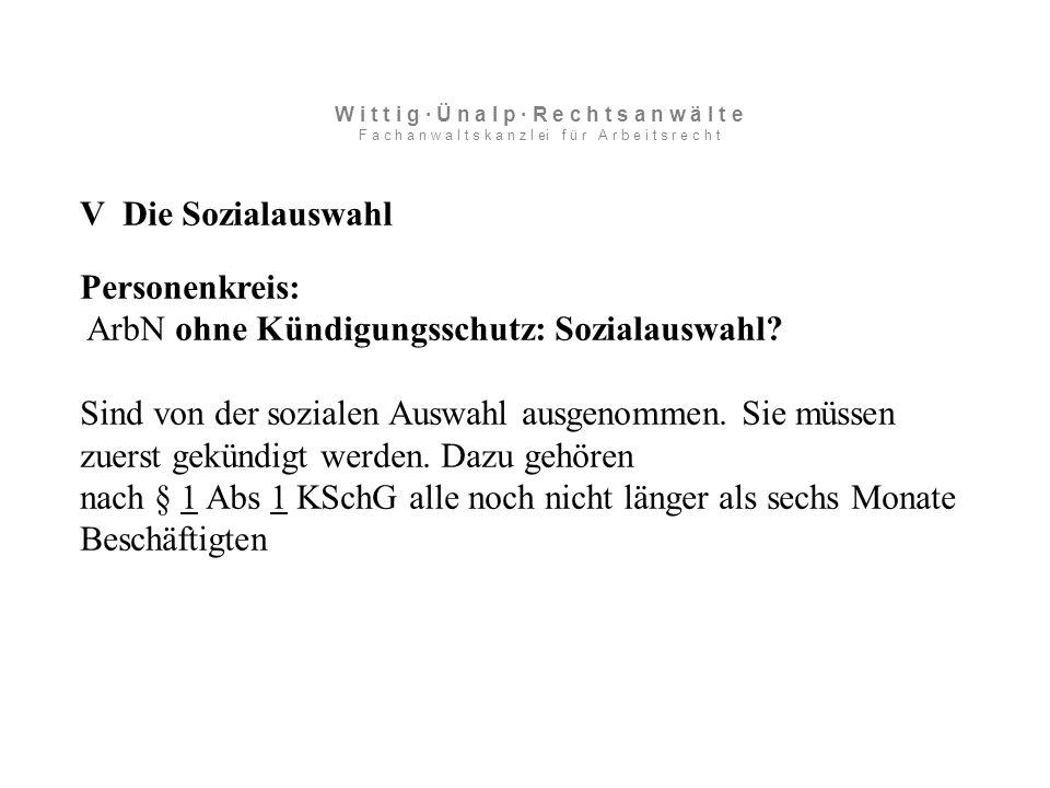 V Die Sozialauswahl Personenkreis: ArbN ohne Kündigungsschutz: Sozialauswahl.
