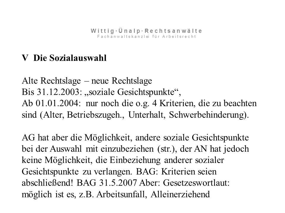 """V Die Sozialauswahl Alte Rechtslage – neue Rechtslage Bis 31.12.2003: """"soziale Gesichtspunkte , Ab 01.01.2004: nur noch die o.g."""