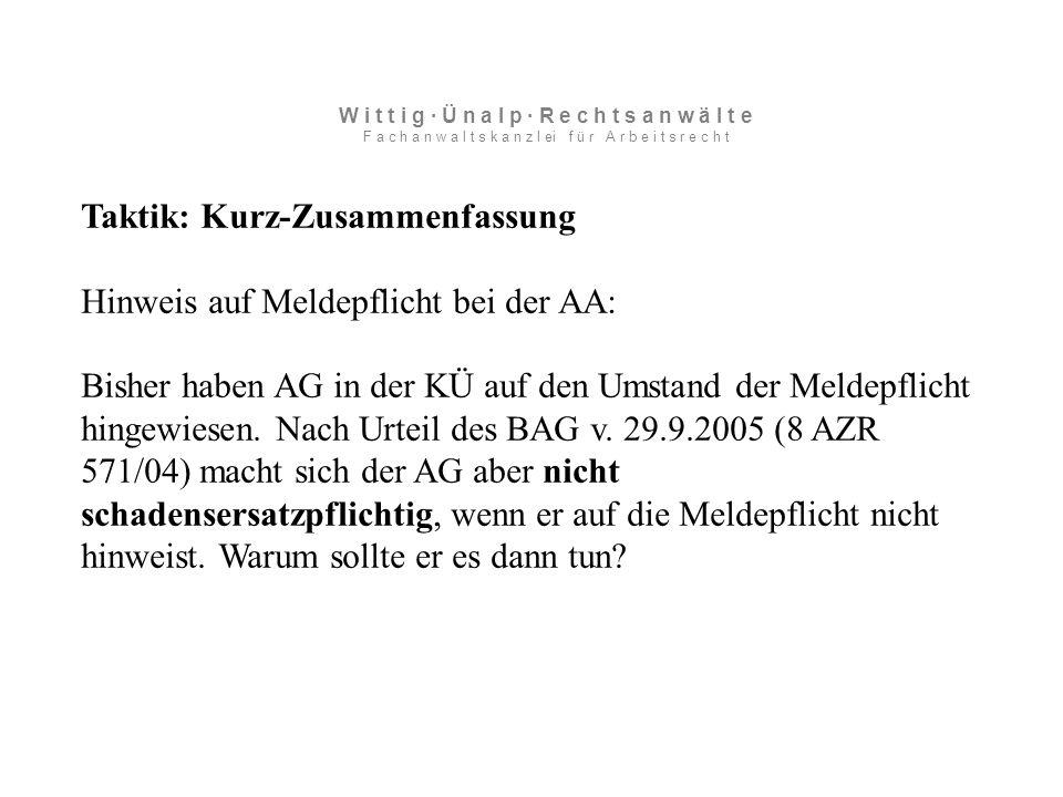 Taktik: Kurz-Zusammenfassung Hinweis auf Meldepflicht bei der AA: Bisher haben AG in der KÜ auf den Umstand der Meldepflicht hingewiesen.