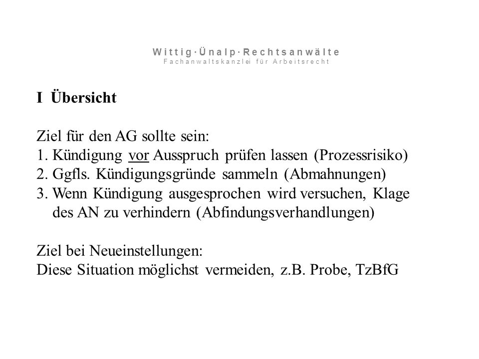 VII Personenbedingte Kündigung III Alkohol 2) Untersuchung nach Einstellung Fall: AN kommt betrunken zur Arbeit Zunächst sollte jeder AG -im Arbeitvertrag generelles Alkoholverbot vereinbaren.