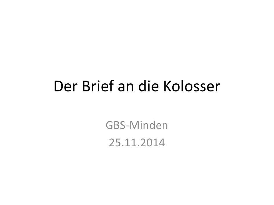 Der Brief an die Kolosser GBS-Minden 25.11.2014