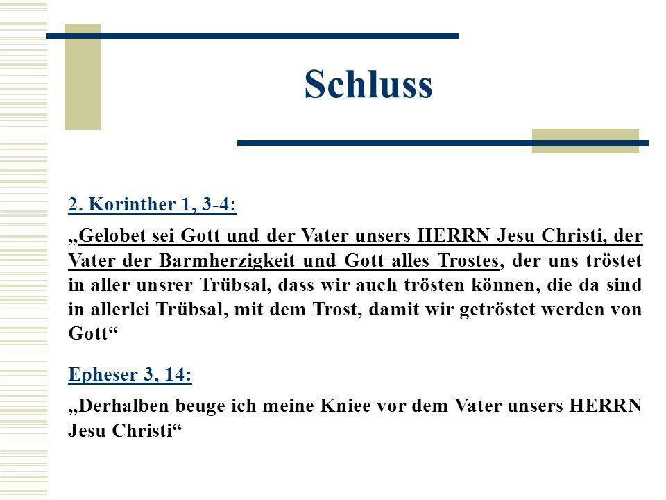 """Schluss 2. Korinther 1, 3-4: """"Gelobet sei Gott und der Vater unsers HERRN Jesu Christi, der Vater der Barmherzigkeit und Gott alles Trostes, der uns t"""
