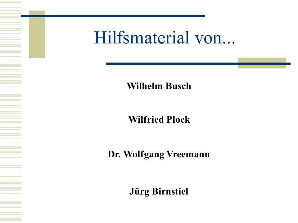 Hilfsmaterial von... Wilfried Plock Dr. Wolfgang Vreemann Wilhelm Busch Jürg Birnstiel