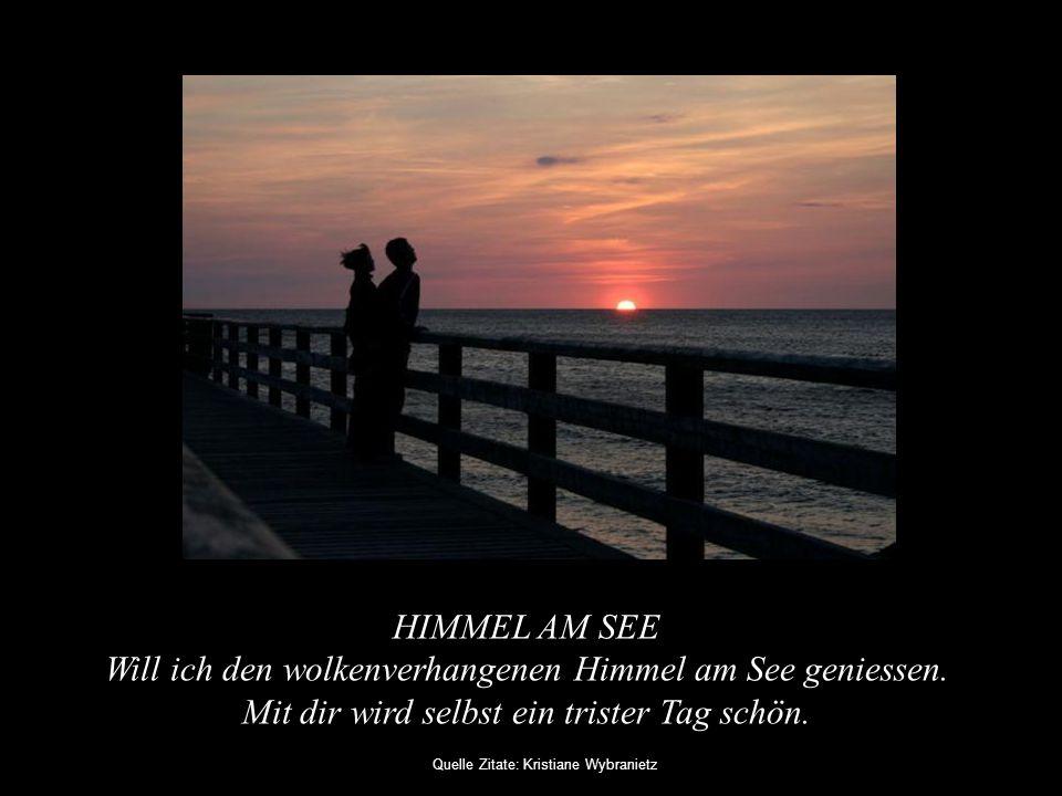 HIMMEL AM SEE Will ich den wolkenverhangenen Himmel am See geniessen.