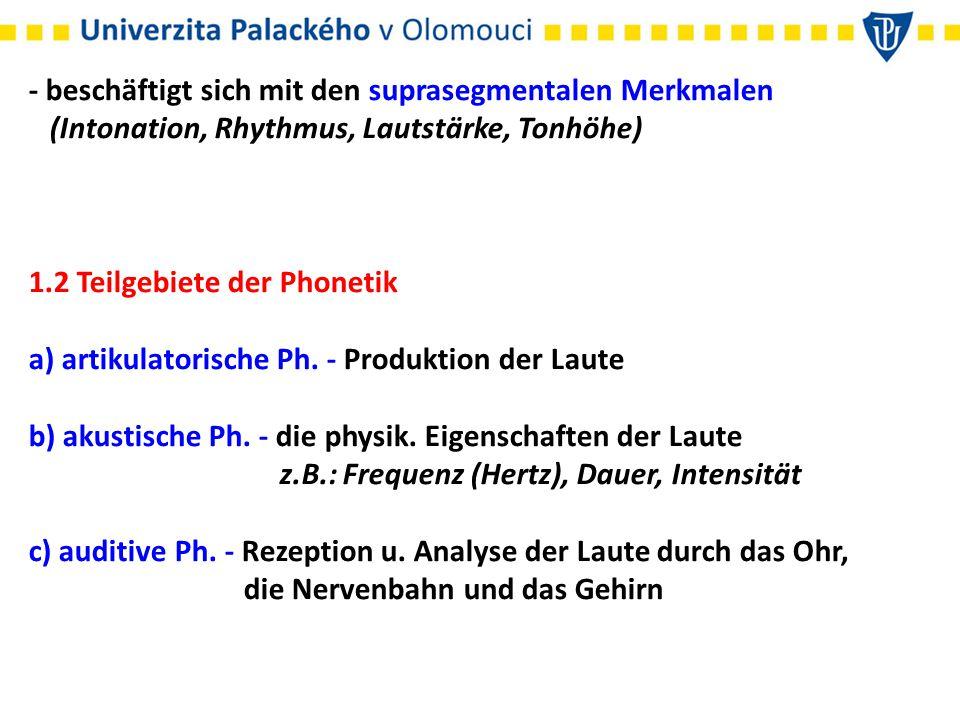 1.3 Disziplinen der Phonetik a) allgemeine Ph.