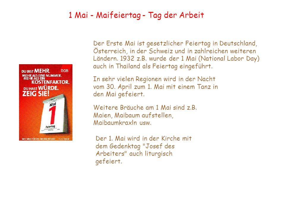 1 Mai - Maifeiertag - Tag der Arbeit Der Erste Mai ist gesetzlicher Feiertag in Deutschland, Österreich, in der Schweiz und in zahlreichen weiteren Ländern.