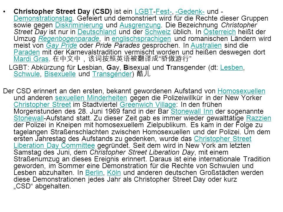 Christopher Street Day (CSD) ist ein LGBT-Fest-, -Gedenk- und - Demonstrationstag.