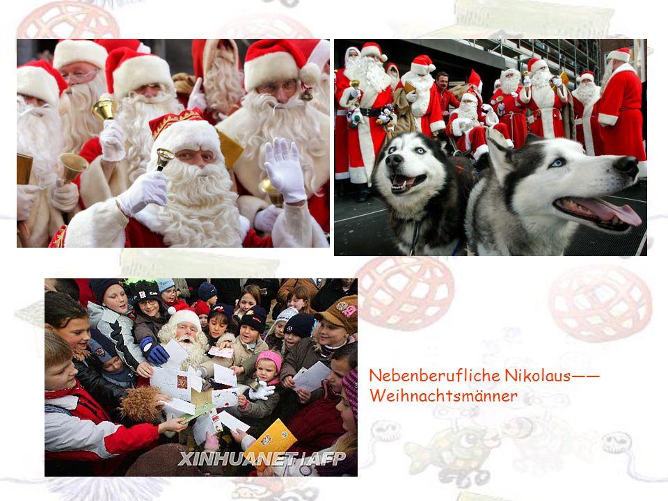 Nebenberufliche Nikolaus—— Weihnachtsmänner