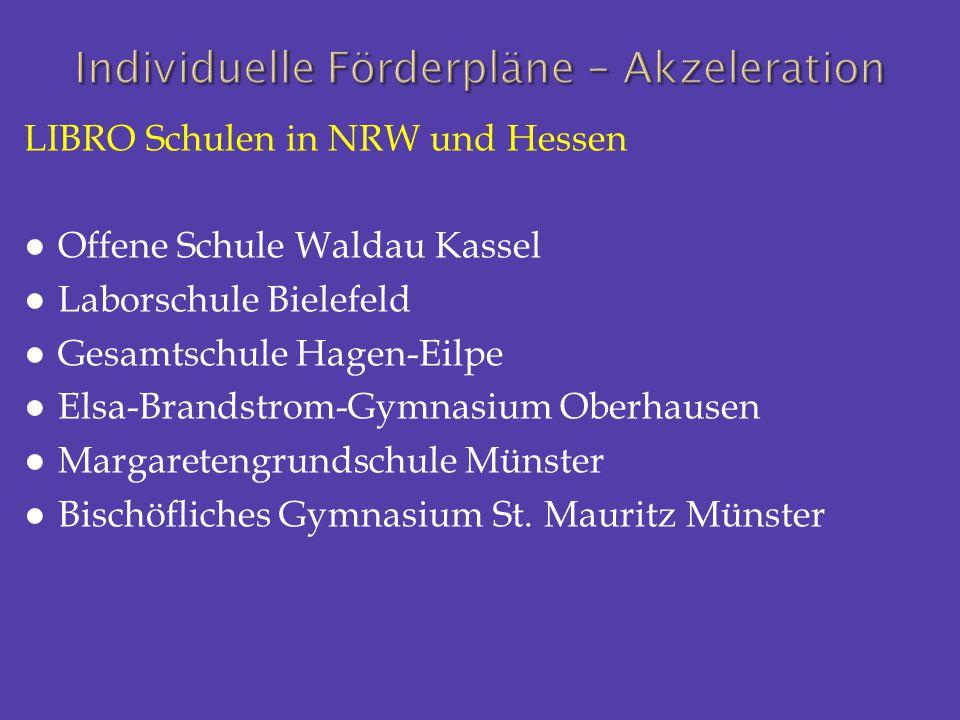 LIBRO Schulen in NRW und Hessen ● Offene Schule Waldau Kassel ● Laborschule Bielefeld ● Gesamtschule Hagen-Eilpe ● Elsa-Brandstrom-Gymnasium Oberhause