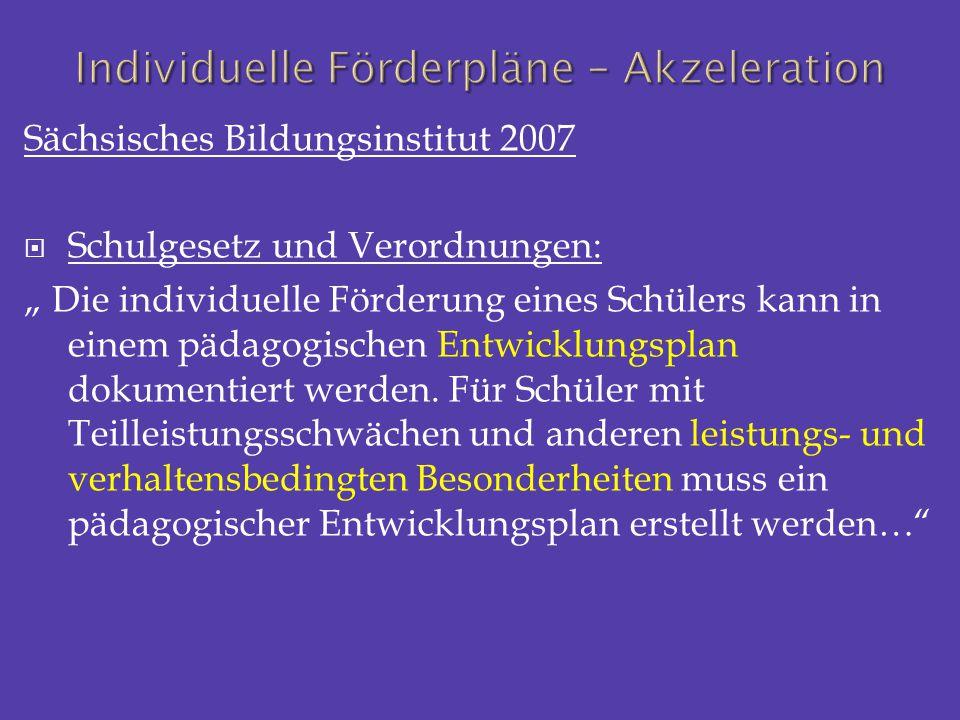 """Sächsisches Bildungsinstitut 2007  Schulgesetz und Verordnungen: """" Die individuelle Förderung eines Schülers kann in einem pädagogischen Entwicklungs"""