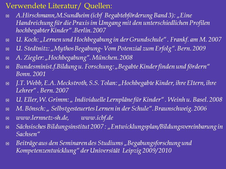 """Verwendete Literatur/ Quellen:  A.Hirschmann,M.Sundheim (icbf Begabtebförderung Band 3): """"Eine Handreichung für die Praxis im Umgang mit den untersch"""