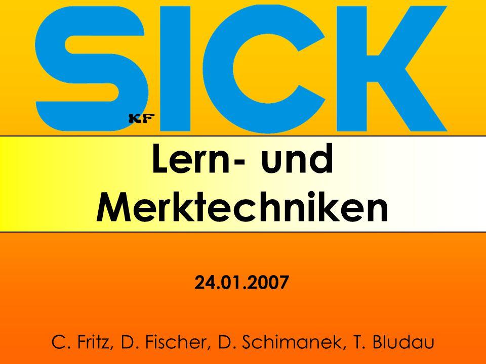 Lern- und Merktechniken C. Fritz, D. Fischer, D. Schimanek, T. Bludau 24.01.2007