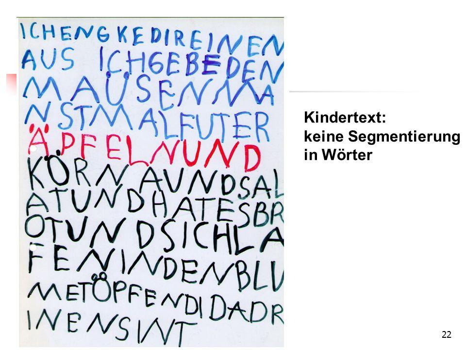 22 Kindertext: keine Segmentierung in Wörter