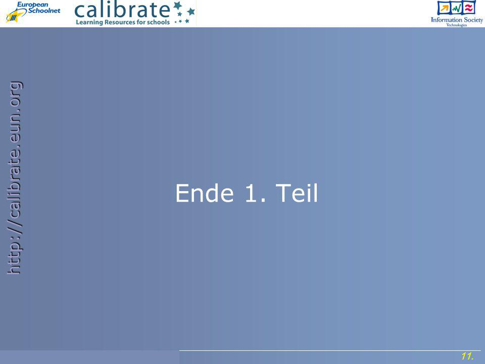 http://calibrate.eun.org 11. Project Meeting, 7- 8 September 2006. Ende 1. Teil