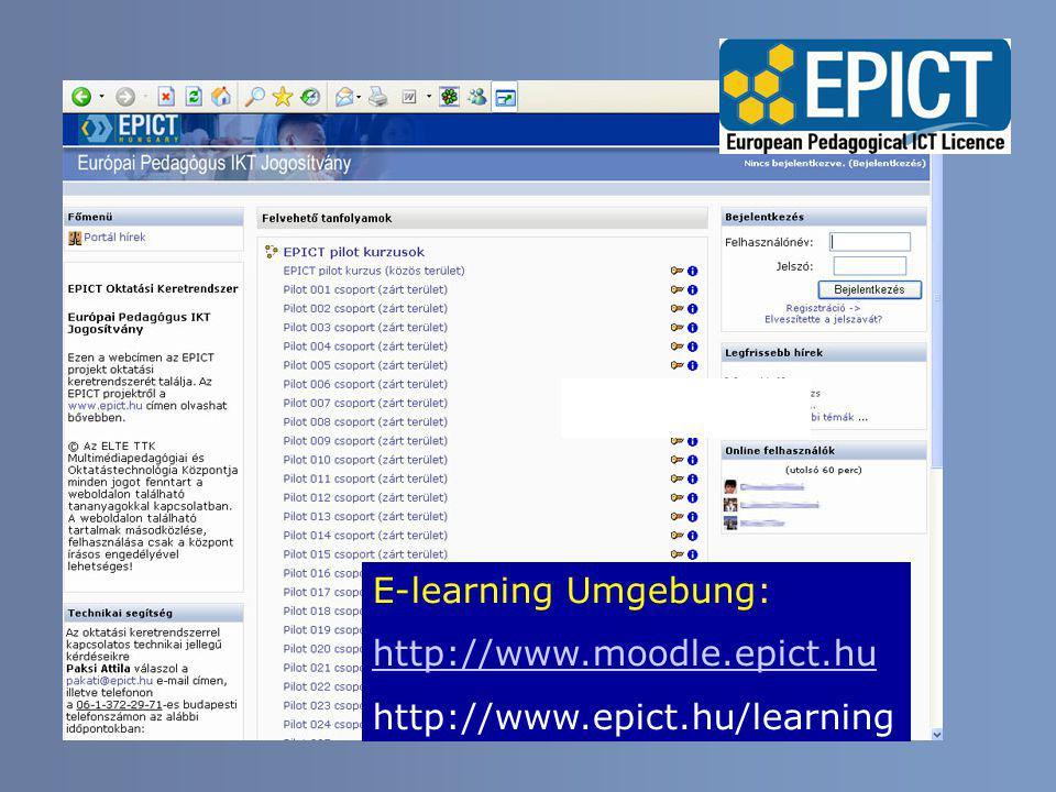 E-learning Umgebung: http://www.moodle.epict.hu http://www.epict.hu/learning