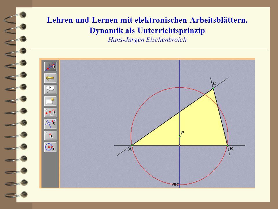 Lehren und Lernen mit elektronischen Arbeitsblättern. Dynamik als Unterrichtsprinzip Hans-Jürgen Elschenbroich