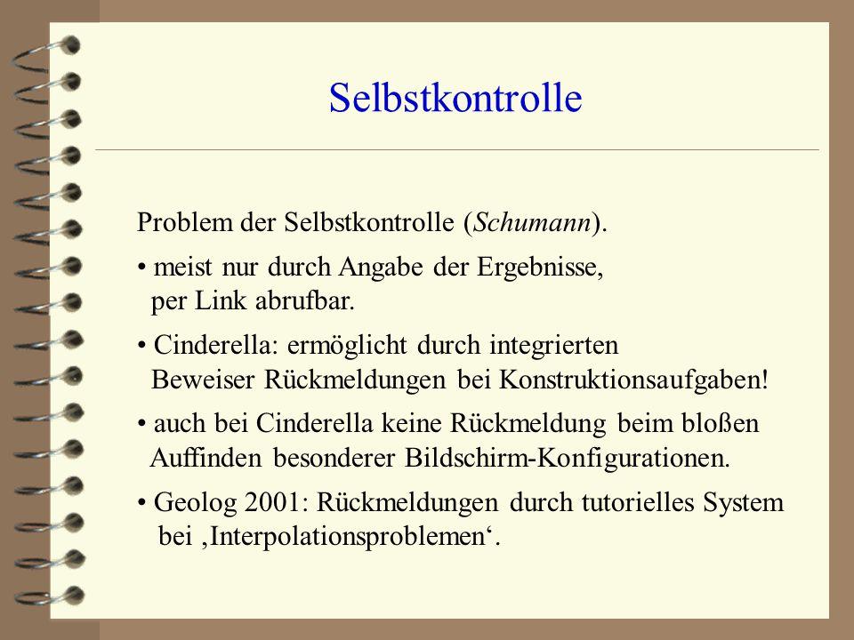 Selbstkontrolle Problem der Selbstkontrolle (Schumann). meist nur durch Angabe der Ergebnisse, per Link abrufbar. Cinderella: ermöglicht durch integri