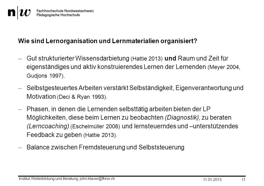 Wie sind Lernorganisation und Lernmaterialien organisiert?  Gut strukturierter Wissensdarbietung (Hattie 2013) und Raum und Zeit für eigenständiges u