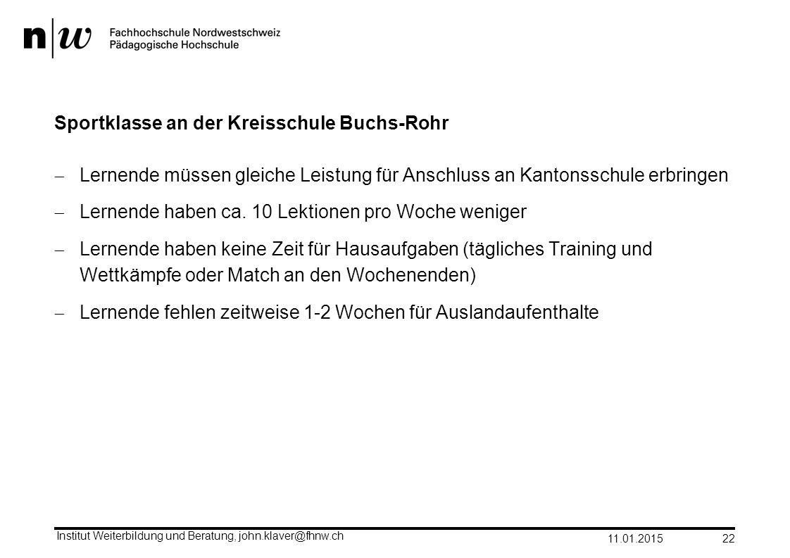 Sportklasse an der Kreisschule Buchs-Rohr  Lernende müssen gleiche Leistung für Anschluss an Kantonsschule erbringen  Lernende haben ca. 10 Lektione