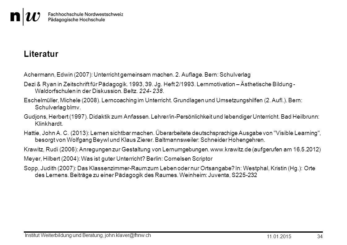 Literatur Achermann, Edwin (2007): Unterricht gemeinsam machen. 2. Auflage. Bern: Schulverlag Dezi & Ryan in Zeitschrift für Pädagogik. 1993, 39. Jg.