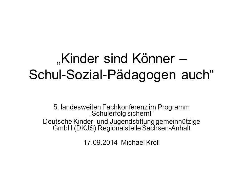 """""""Kinder sind Könner – Schul-Sozial-Pädagogen auch 5."""