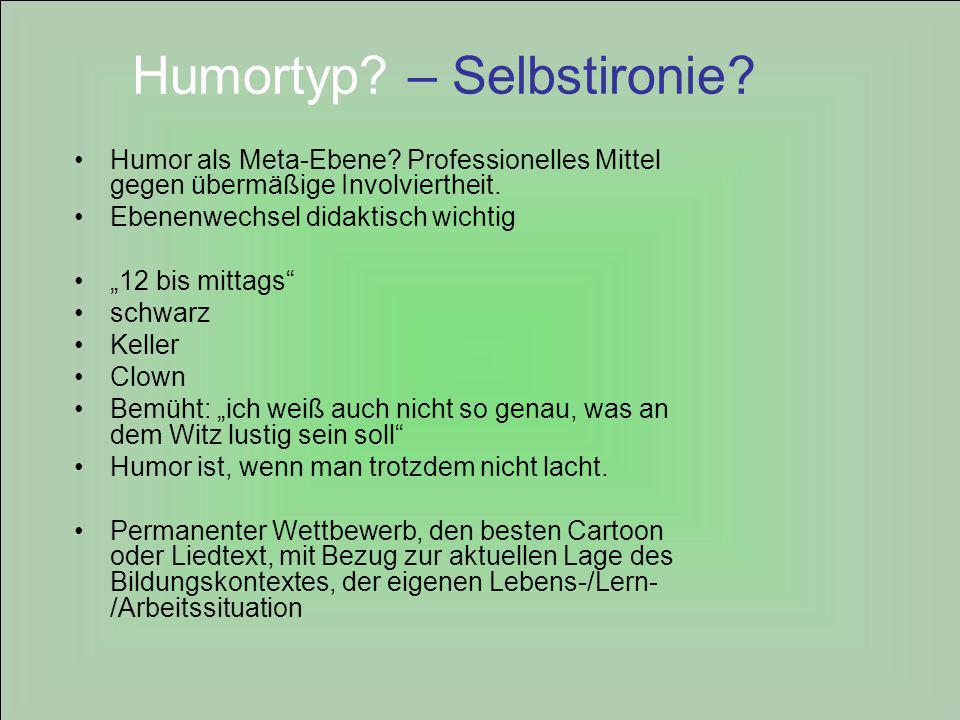 Humortyp.– Selbstironie. Humor als Meta-Ebene.