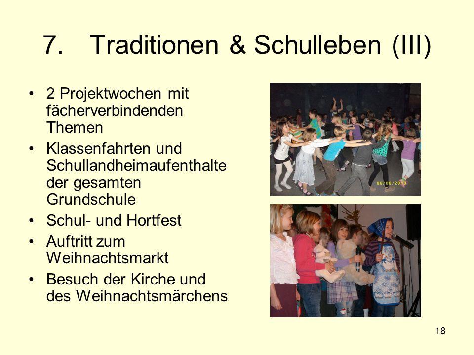 18 7. Traditionen & Schulleben (III) 2 Projektwochen mit fächerverbindenden Themen Klassenfahrten und Schullandheimaufenthalte der gesamten Grundschul