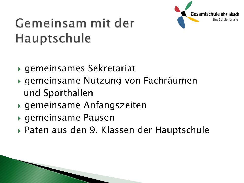  gemeinsames Sekretariat  gemeinsame Nutzung von Fachräumen und Sporthallen  gemeinsame Anfangszeiten  gemeinsame Pausen  Paten aus den 9.