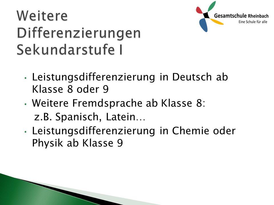 Leistungsdifferenzierung in Deutsch ab Klasse 8 oder 9 Weitere Fremdsprache ab Klasse 8: z.B.