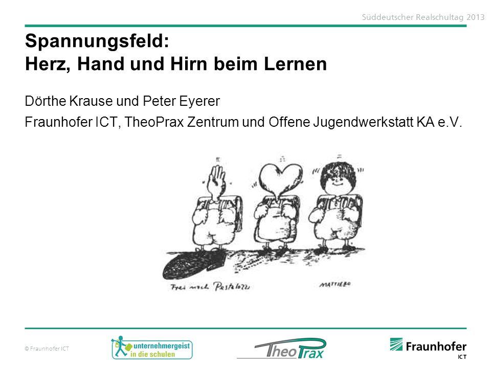 © Fraunhofer ICT Dörthe Krause und Peter Eyerer Fraunhofer ICT, TheoPrax Zentrum und Offene Jugendwerkstatt KA e.V.