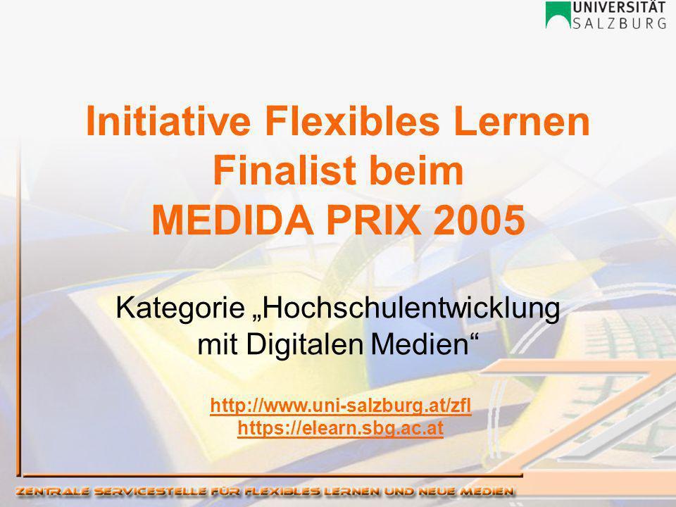 """Initiative Flexibles Lernen Finalist beim MEDIDA PRIX 2005 Kategorie """"Hochschulentwicklung mit Digitalen Medien http://www.uni-salzburg.at/zfl https://elearn.sbg.ac.at"""