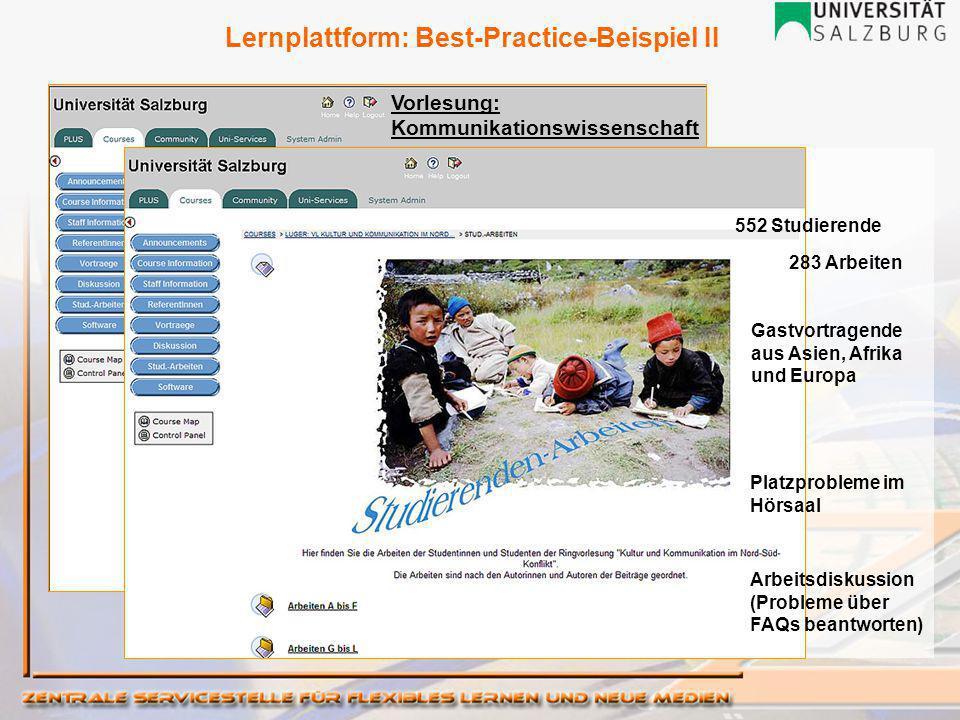 Lernplattform: Best-Practice-Beispiel II 552 Studierende 283 Arbeiten Gastvortragende aus Asien, Afrika und Europa Platzprobleme im Hörsaal Arbeitsdiskussion (Probleme über FAQs beantworten) Vorlesung: Kommunikationswissenschaft