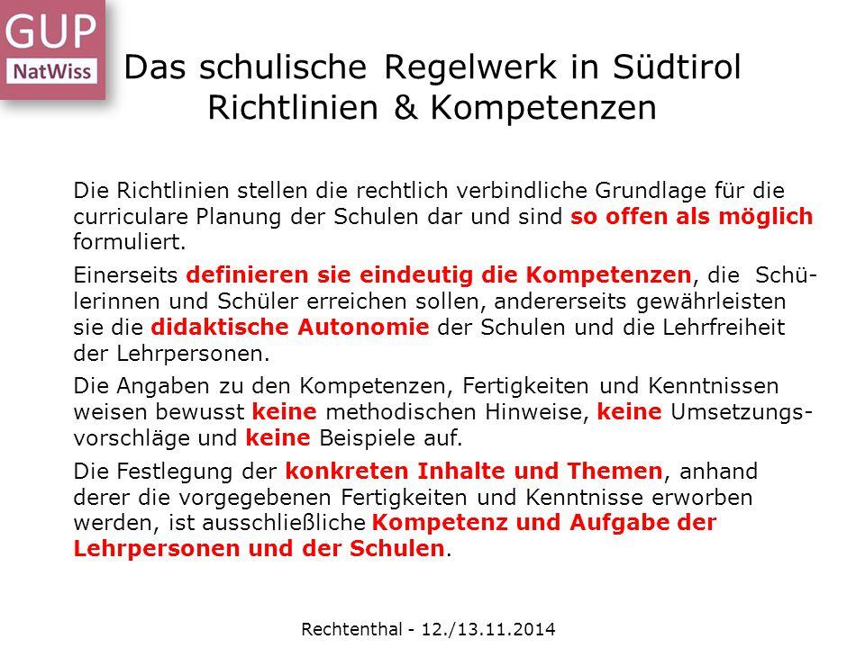 Das schulische Regelwerk in Südtirol Richtlinien & Kompetenzen Rechtenthal - 12./13.11.2014 Die Richtlinien stellen die rechtlich verbindliche Grundla
