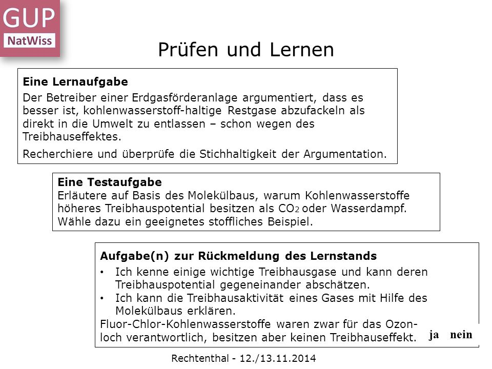 Prüfen und Lernen Rechtenthal - 12./13.11.2014 Eine Lernaufgabe Der Betreiber einer Erdgasförderanlage argumentiert, dass es besser ist, kohlenwassers