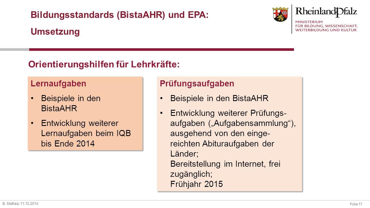 Folie 17 B. Mathea, 11.12.2014 Bildungsstandards (BistaAHR) und EPA: Umsetzung Orientierungshilfen für Lehrkräfte: Lernaufgaben Beispiele in den Bista