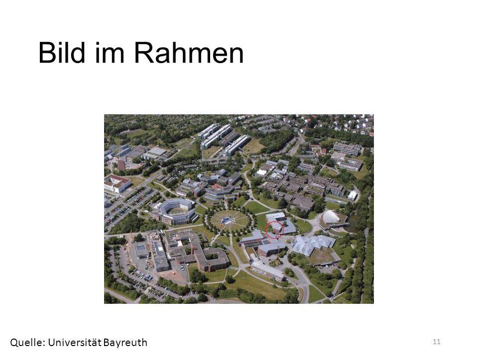 Bild im Rahmen 11 Quelle: Universität Bayreuth